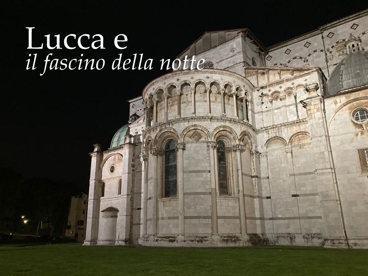 Lucca e il fascino della notte